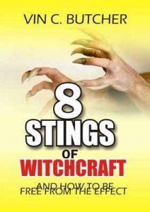 8 Stings Of Witchcraft And How To Be Free From The Effect: Exposing and destroying witchcraft manipulations – Vin C. Butcher [ePub & Kindle] [English]