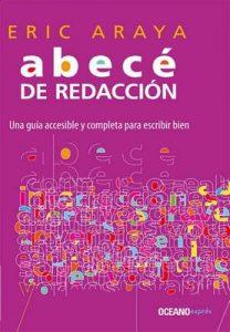 Abecé de redacción: una guía accesible y completa para escribir bien (Manuales) – Eric Araya [ePub & Kindle]