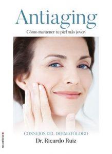 Antiaging: Cómo mantener tu piel más joven – Ricardo Ruiz Rodríguez [ePub & Kindle]