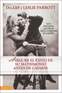 Asegure el éxito en su matrimonio antes de casarse: Siete preguntas que hacer antes (y después) de casarse – Les Parrott, Leslie Parrott [ePub & Kindle]