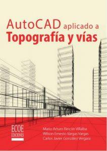 AutoCAD aplicado a topografía y vías – Mario Arturo Rincón, Ecoe Ediciones [ePub & Kindle]