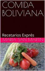 Comida Boliviana: Recetarios Exprés – Maria San Martin [ePub & Kindle]