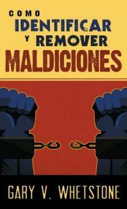 Como identificar y remover maldiciones – Gary V. Whetstone [ePub & Kindle]