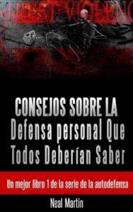 Consejos sobre la Defensa personal Que Todos Deberían Saber – Neal Martin, Eduardo E. Salgado-Reyes [ePub & Kindle]