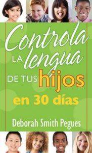 Controla la lengua de tus hijos en 30 días – Deborah Smith Pegues [ePub & Kindle]