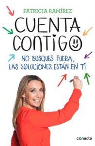 Cuenta contigo: No busques fuera, las soluciones están en ti – Patricia Ramírez [ePub & Kindle]