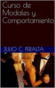 Curso de Modales y Comportamiento – Julio C. Peralta [ePub & Kindle]