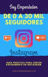 De 0 a 30Mil Seguidores En Instagram: Ganar Seguidores En Instagram – Soy Emprendedor, Andrés Fortich [ePub & Kindle]