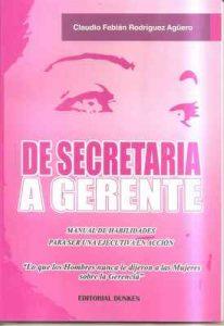De Secretaria a Gerente (Manual de Habilidades para ser una Ejecutiva en Acción) – Claudio Fabián Rodríguez Agüero [ePub & Kindle]
