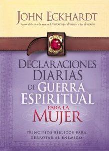 Declaraciones Diarias Para la Guerra Espiritual: Principios bíblicos para derrotar al enemigo – John Eckhardt [ePub & Kindle]