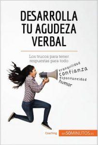Desarrolla tu agudeza verbal: Los trucos para tener respuestas para todo (Coaching) – 50Minutos.Es [ePub & Kindle]