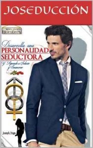 Desarrolla una personalidad seductora: Personalidad seductora – Joseducción [ePub & Kindle]