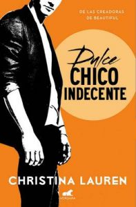 Dulce chico indecente (Wild Seasons 1) – Christina Lauren [ePub & Kindle]