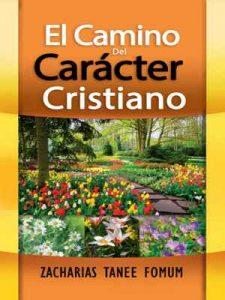 El Camino Del Carácter Cristiano (del Camino Cristiano nº 5) – Zacharias Tanee Fomum [ePub & Kindle]