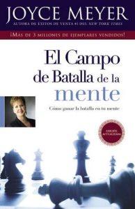 El Campo de Batalla de la Mente: Ganar la Batalla en su Mente – Joyce Meyer [ePub & Kindle]
