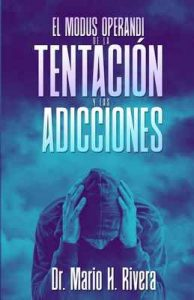 El Modus Operandi De La Tentación Y Las Adicciones – Mario Rivera [ePub & Kindle]