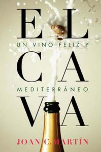 El cava: Un vino feliz y mediterráneo (Hedonismos)  – Joan C. Martín [ePub & Kindle]