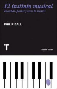 El instinto musical. Escuchar, pensar y vivir la música (Noema) – Philip Ball, Víctor V. Úbeda [ePub & Kindle]