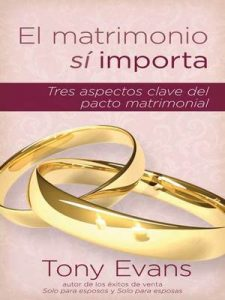 El matrimonio si importa – Tony Evans [ePub & Kindle]