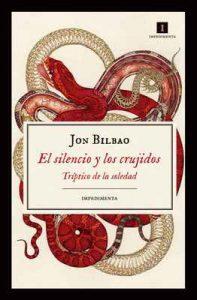 El silencio y los crujidos (Impedimenta) – Jon Bilbao Lopategui [ePub & Kindle]