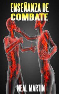 Enseñanza de Combate – Neal Martin, David Arieta Galván [ePub & Kindle]