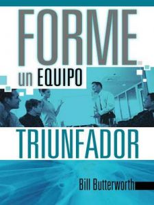 Forme un equipo triunfador – Bill Butterworth [ePub & Kindle]