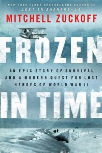 Frozen in Time: An Epic Story of Survival and a Modern Quest for Lost Heroes of World War II (P.S.) – Mitchell Zuckoff [ePub & Kindle] [English]