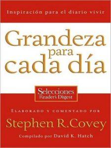 Grandeza para cada día: Inspiración para el diario vivir – Stephen R. Covey, David Hatch [ePub & Kindle]