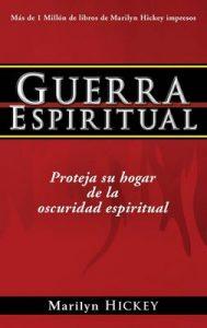 Guerra espiritual: Proteja su hogar de la oscuridad espiritual – Marilyn Hickey [ePub & Kindle]