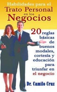 Habilidades para el trato personal en los negocios – Camilo Cruz [ePub & Kindle]