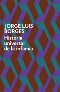 Historia universal de la infamia – Jorge Luis Borges [ePub & Kindle]