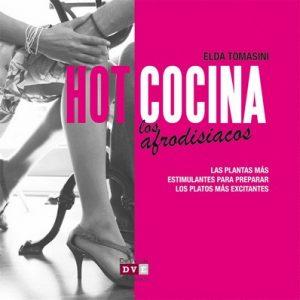 Hot cocina: Los afrodisiacos – Elda Tomasini [ePub & Kindle]