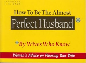 How to Be The Almost Perfect Husband: By Wives Who Know – J.S. Salt [ePub & Kindle] [English]