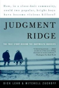 Judgment Ridge: The True Story Behind the Dartmouth Murders – Dick Lehr, Mitchell Zuckoff [ePub & Kindle] [English]