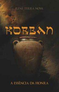 Korban: a Essência da Honra – Renê Terra Nova [ePub & Kindle] [Portuguese]