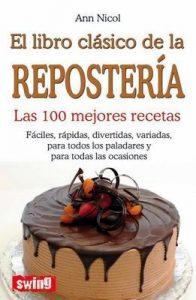 El libro clásico de la repostería Las 100 mejores recetas (Cocina (swing)) – Ann Nicol [ePub & Kindle]
