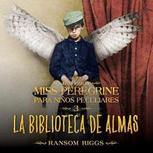 La biblioteca de almas – Ransom Riggs [Narrado por Ignacio Latorre] [Audiolibro] [Español]