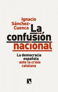 La confusión nacional: La democracia española ante la crisis catalana (Mayor) – Ignacio Sánchez Cuenca [ePub & Kindle]