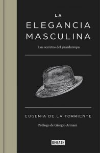 La elegancia masculina: Los secretos del guardarropa – Eugenia De la Torriente [ePub & Kindle]