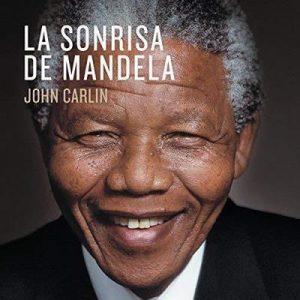 La sonrisa de Mandela – John Carlin [Narrado por Juan Antonio Bernal] [Audiolibro] [Español]
