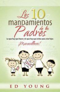 Los 10 Mandamientos de los Padres – Ed Young [ePub & Kindle]