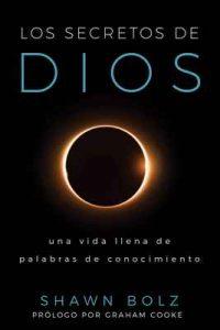 Los Secretos De Dios: Una Vida Llena De Palabras De Conocimiento – Shawn Bolz, Graham Cooke [ePub & Kindle]