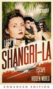 Lost in Shangri-La: Escape from a Hidden World – A True Story – Mitchell Zuckoff [ePub & Kindle] [English]