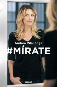 #Mírate: Mejora tu imagen, renueva tu actitud, trabaja tu expresión – Andrea Vilallonga [ePub & Kindle]