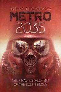 METRO 2035. English language edition. The finale of the Metro 2033 trilogy – Dmitry Glukhovsky [ePub & Kindle] [English]