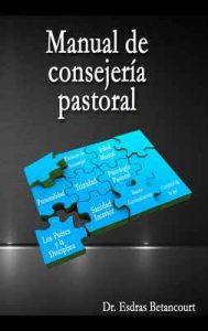 Manual de Consejería Pastoral – Esdras Betancourt [ePub & Kindle]