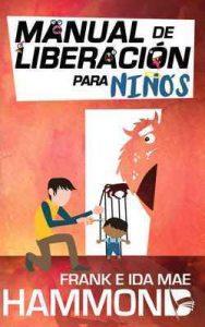 Manual de liberación para niños – Frank Hammond, Ida Hammond, Carlos Andrés Celis Sandoval, Pablo Barreto [ePub & Kindle]