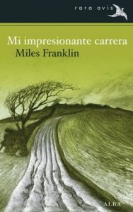 Mi impresionante carrera (Rara Avis) – Miles Franklin, Amado Diéguez [ePub & Kindle]