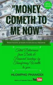 Money cometh to me now: Total deliverance from Debts and Financial bondage – Hlompho Phamodi [ePub & Kindle] [English]