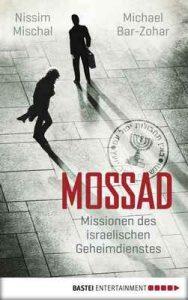 Mossad: Missionen des israelischen Geheimdienstes – Michael Bar-Zohar, Nissim Mischal [ePub & Kindle] [German]